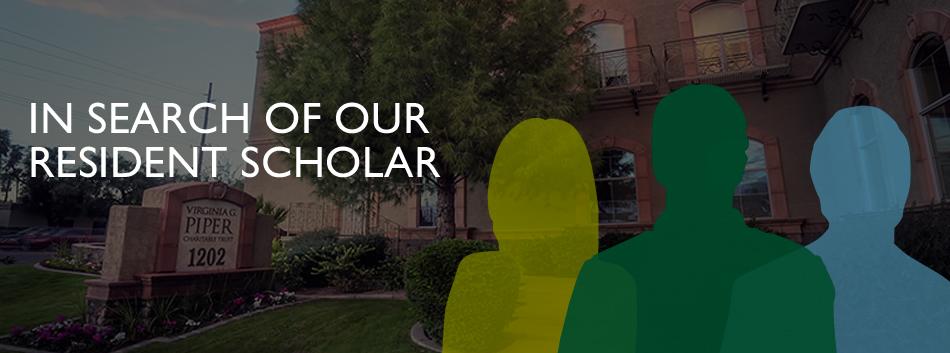 Piper Trust Resident Scholar Program